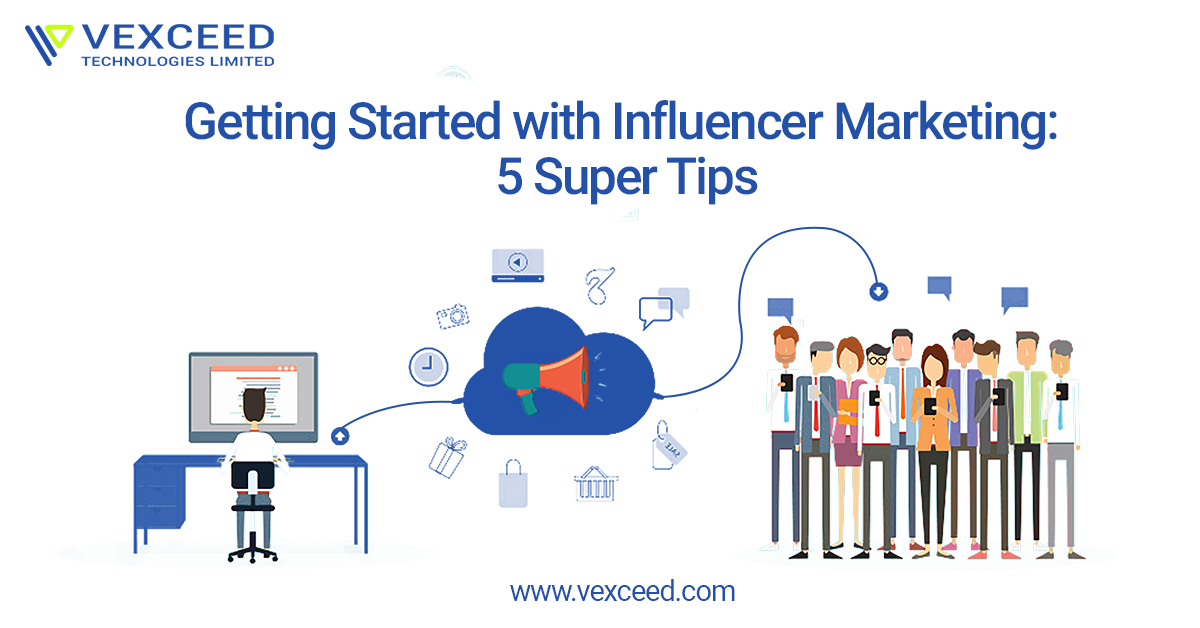 Getting Started with Influencer Marketing 5 Super Tips