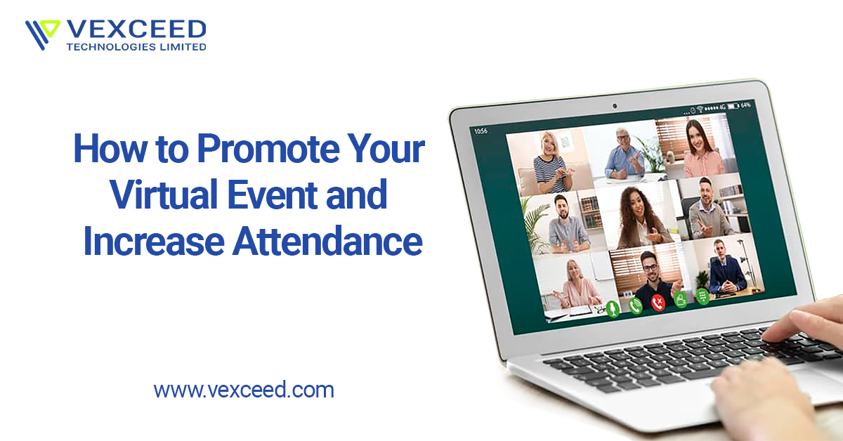 How to Promote Your Virtual Event and Increase Attendance - Vexceed Blog
