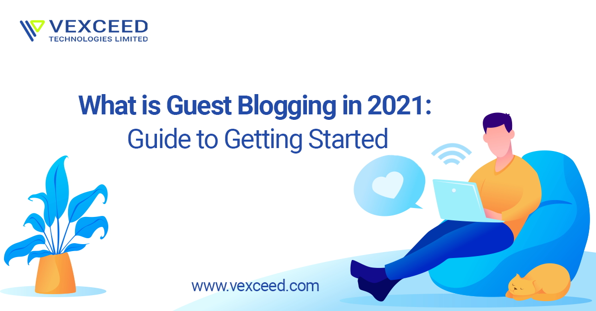 What Is Guest Blogging in 2021: Guide to Getting Started